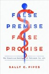 False Premise, False Promise - Sally C. Pipes (Paperback)
