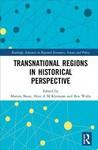Transnational Regions in Historical Perspective - Ben Wubs (Hardcover)