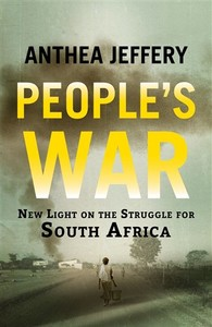 People's War: New Light on the Struggle for South Africa - Anthea Jeffrery (Paperback) - Cover