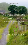 We Were Rich and We Didn't Know It - Tom Phelan (Hardcover)