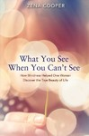 What You See When You Can't See - Zena Cooper (Paperback)