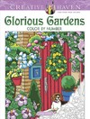 Creative Haven Glorious Gardens Color by Number Coloring Book - George Toufexis (Paperback)