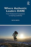 Where Authentic Leaders DARE - Ruth Smith (Paperback)