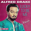 Alfred Drake - Lucky to Be Me: a Life In Music (CD)