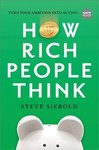 How Rich People Think - Steve Siebold (Hardcover)
