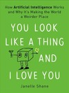 You Look Like A Thing And I Love You - Janelle Shane (Hardcover)
