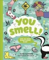 You Smell! - Clive Gifford (Hardcover)
