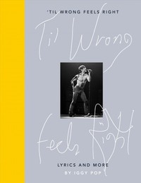 'til Wrong Feels Right - Iggy Pop (Hardcover) - Cover