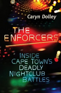 The Enforcers: Inside Cape Town's Deadly Nightclub Battles - Caryn Dolley (Paperback) - Cover