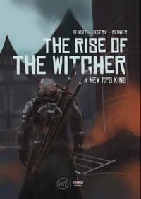 The Rise Of The Witcher - Benoît Reinier (Hardcover)