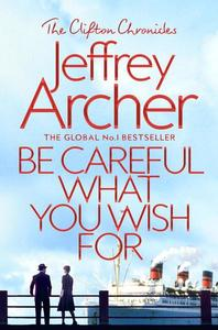Be Careful What You Wish For - Jeffrey Archer (Paperback) - Cover