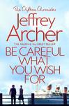 Be Careful What You Wish For - Jeffrey Archer (Paperback)
