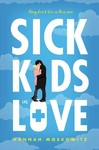 Sick Kids in Love - Hannah Moskowitz (Hardcover)