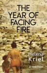 The Year Of Facing Fire - Helena Kriel (Paperback)