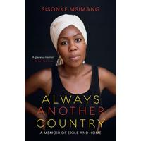 Always Another Country: A Memoir of Exile and Home - Sisonke Msimang (Trade Paperback)