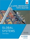 A-Level Geography Topic Master: Global Systems - Simon Oakes (Paperback)