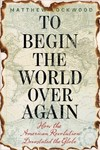 To Begin the World over Again - Matthew Lockwood (Hardcover)