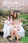 Hope, Grace & Faith - Leah Messer (Hardcover)