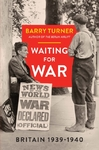 Waiting For War - Barry Turner (Hardcover)