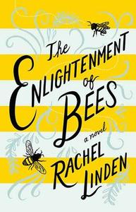 The Enlightenment of Bees - Rachel Linden (Hardcover) - Cover