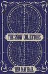 The Snow Collectors - Tina May Hall (Paperback)
