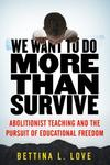 We Want to Do More Than Survive - Bettina Love (Paperback)