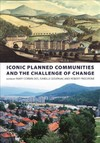 Iconic Planned Communities and the Challenge of Change - Mary Corbin Sies (Hardcover)