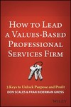 How to Manage A Values-Based Professional Services Firm - Don Scales (Hardcover)