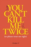 You Can't Kill Me Twice - Charlyne Yi (Paperback)