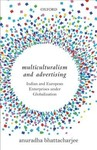 Multiculturalism and Advertising - Anuradha Bhattacharjee (Hardcover)