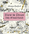 How to Draw Inky Wonderlands - Johanna Basford (Paperback)