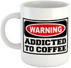 Warning - Addicted To Coffee - White Ceramic Mug