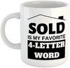 Sold Is My Favourite 4-Letter Word - White Ceramic Mug