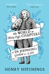 World In Thirty-Eight Chapters or Dr Johnson's Guide to Life - Henry Hitchings (Paperback)