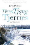 Tjieng Tjang Tjerries and Other Stories - Jolyn Phillips (Paperback)