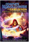 Complete Kobold Guide To Game Design: (Role Playing Game)
