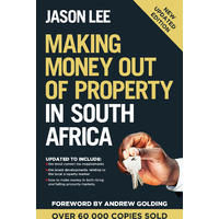 Making Money out of Property in South Africa - Jason Lee (Paperback)