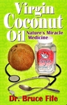 Virgin Coconut Oil - Dr Bruce Fife (Paperback)