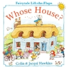 Whose House? - Colin and Jacqui Hawkins (Board book)