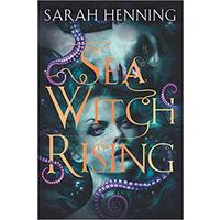 Sea Witch Rising - Sarah Henning (Hardcover)