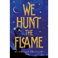 We Hunt the Flame - Hafsah Faizal (Paperback)