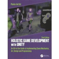 Holistic Game Development With Unity 3e - Penny De Byl (Hardcover)