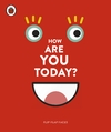 How Are You Today? - Here Design (Board book)