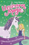 Unicorn Magic: Glitterhoof's Secret Garden - Daisy Meadows (Paperback)