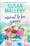Meant to Be Yours - Susan Mallery (Hardcover)