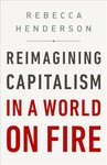 Reimagining Capitalism In A World On Fire - Rebecca Henderson (Hardcover)