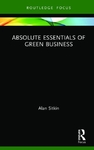Absolute Essentials of Green Business - Alan Sitkin (Hardcover)