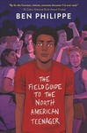 The Field Guide To The North American Teenager - Ben Philippe (Paperback)