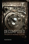 Decomposed - Kyle Devine (Paperback)
