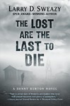 The Lost Are the Last to Die - Larry D. Sweazy (Hardcover)